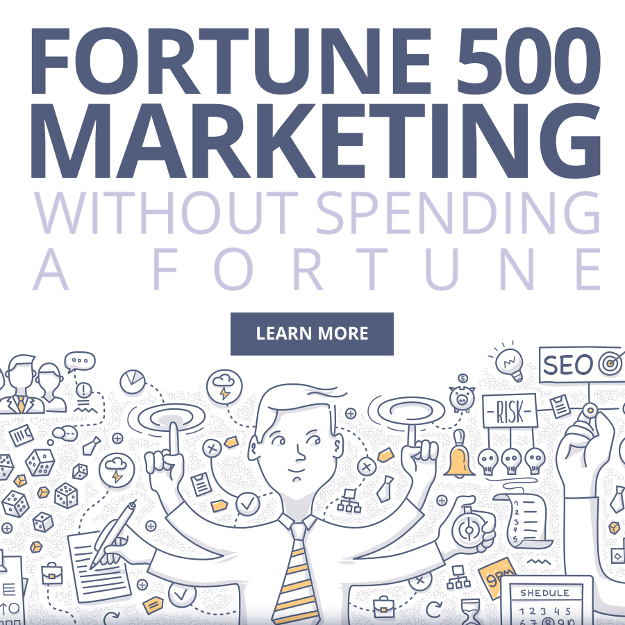 Fortune 500 Marketing Without Spending a Fortune