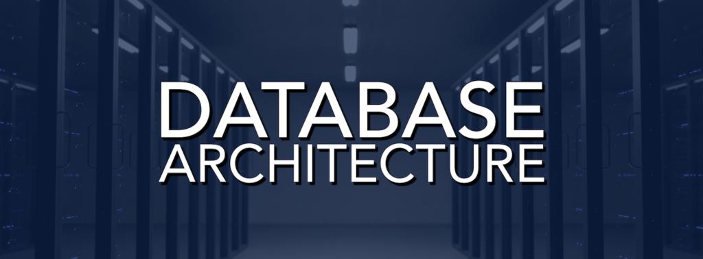 Database Architecture - Data Management