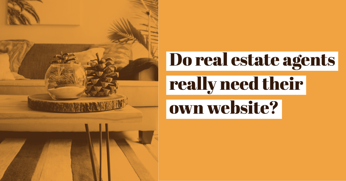 Do Real Estate Agents Really Need Their Own Website?