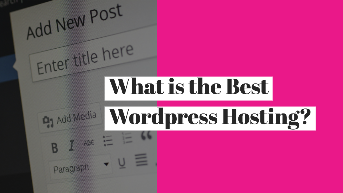 What is the Best Wordpress Hosting?